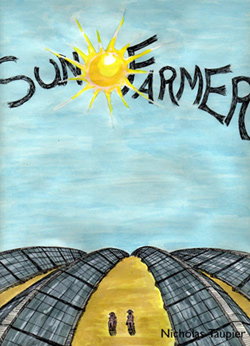 Sun Farmer Art Contest submission by Nicholas Taupier